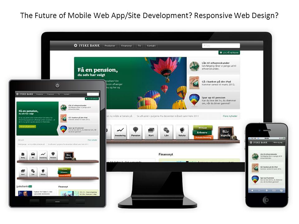 The Future of Mobile Web App/Site Development? Responsive Web Design?