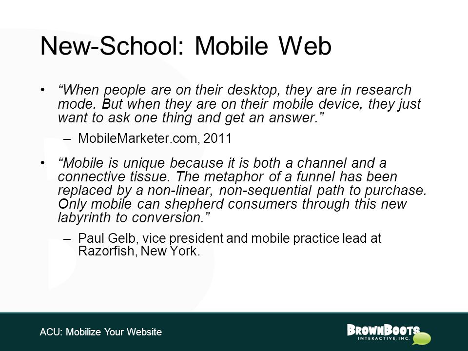 New-School: Mobile Web When people are on their desktop, they are in research mode.