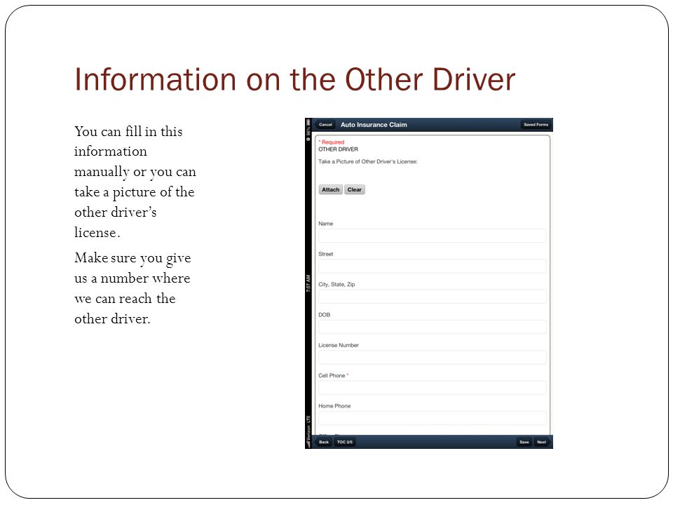 Information on the Other Driver You can fill in this information manually or you can take a picture of the other drivers license.