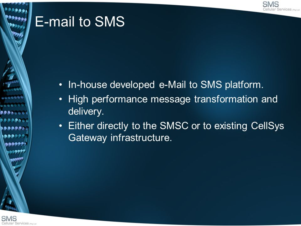 E-mail to SMS In-house developed e-Mail to SMS platform.