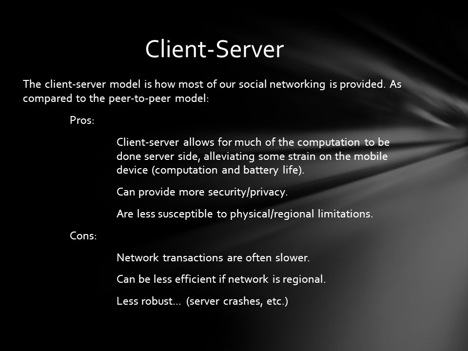 The client-server model is how most of our social networking is provided.