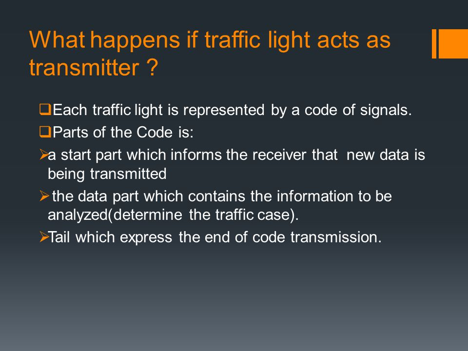 What happens if traffic light acts as transmitter .