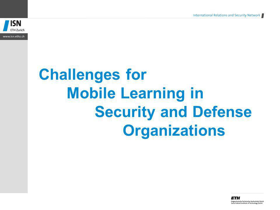 Challenges for Mobile Learning in Security and Defense Organizations