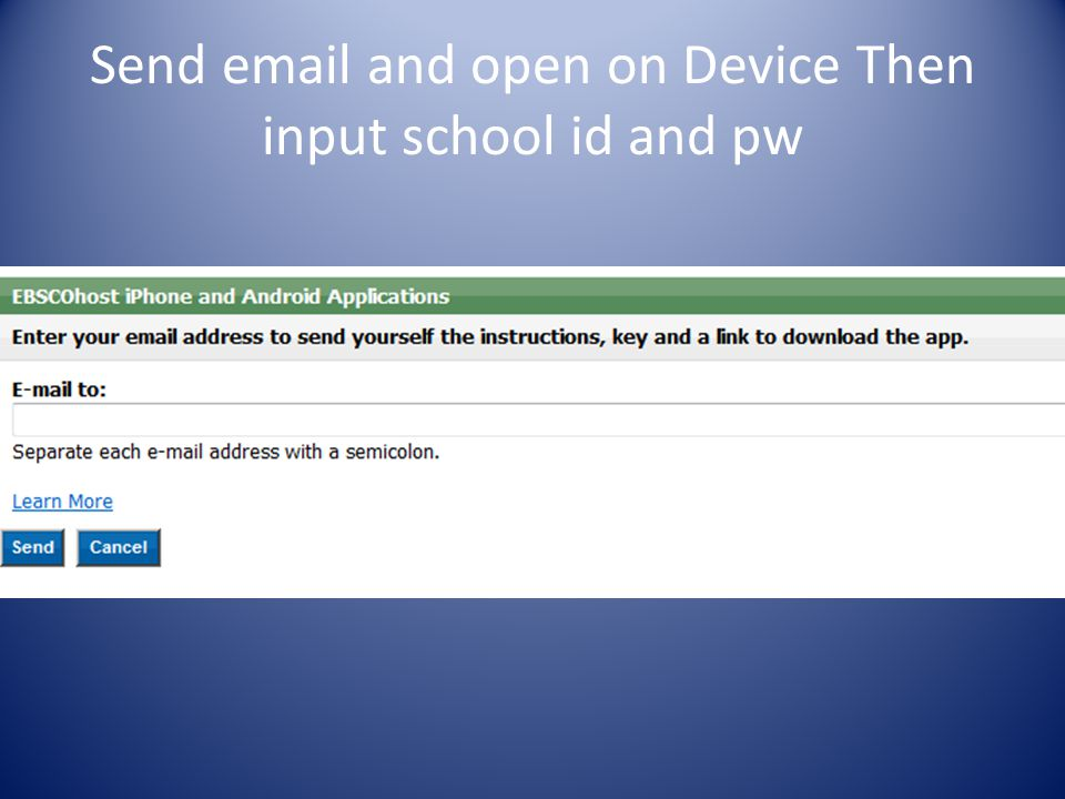 Send email and open on Device Then input school id and pw