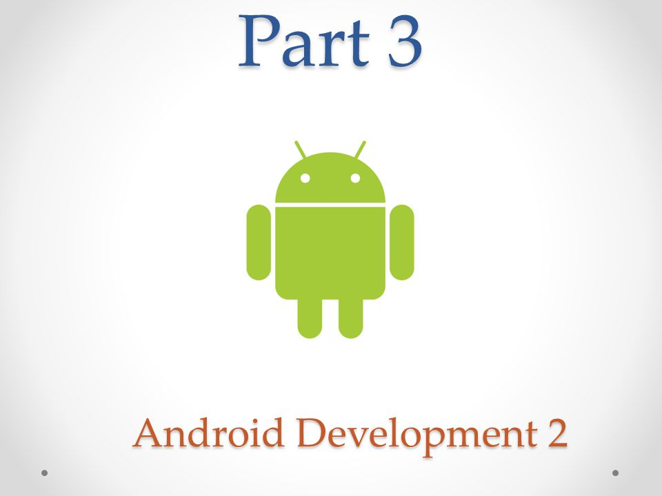 Part 3 Android Development 2