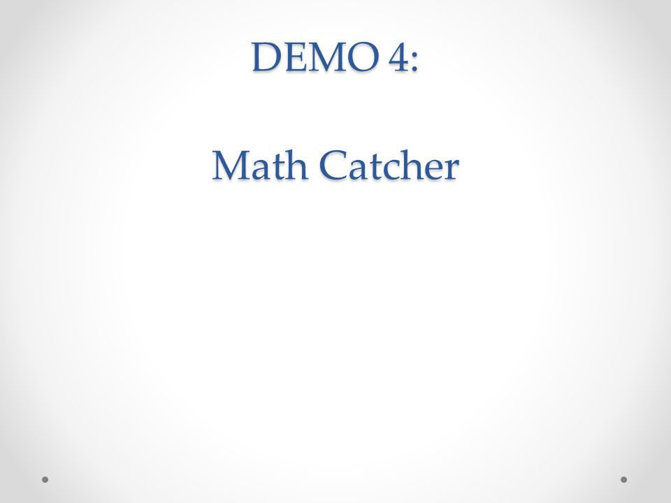 DEMO 4: Math Catcher