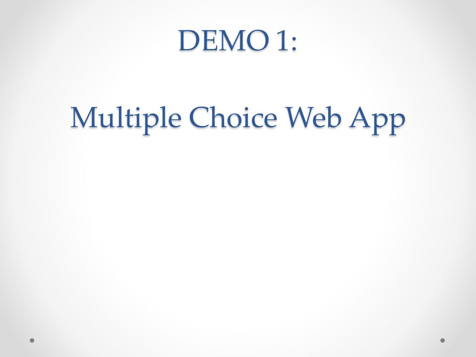 DEMO 1: Multiple Choice Web App