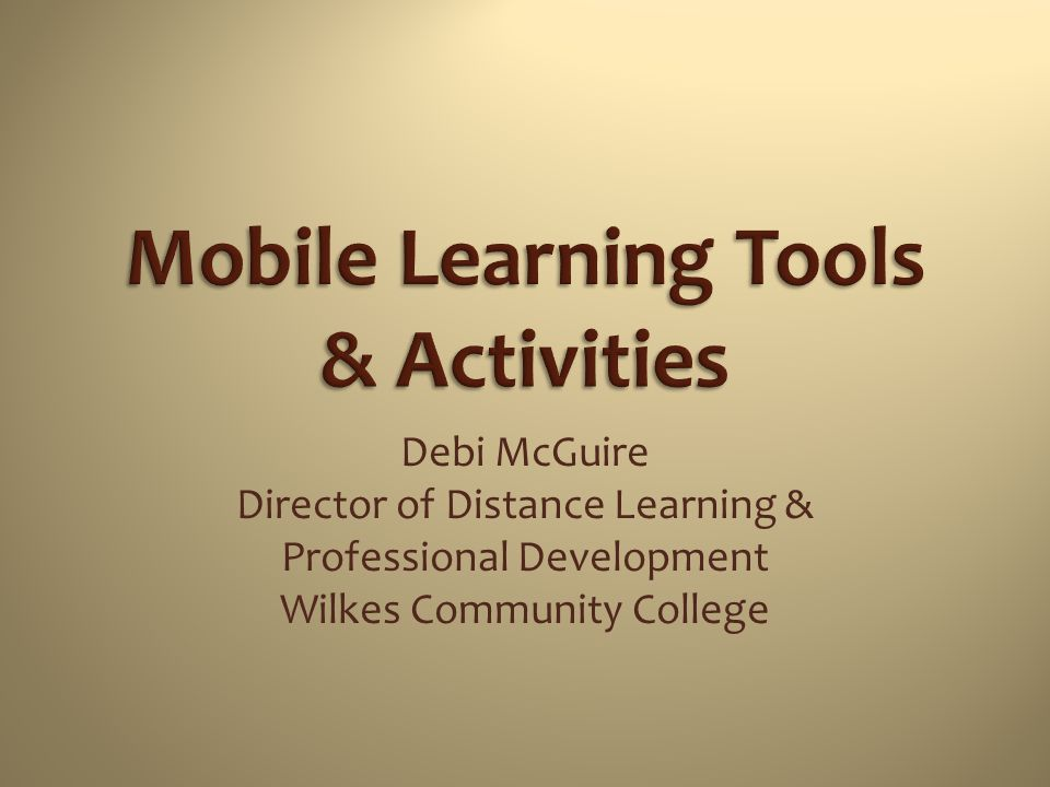 Debi McGuire Director of Distance Learning & Professional Development Wilkes Community College