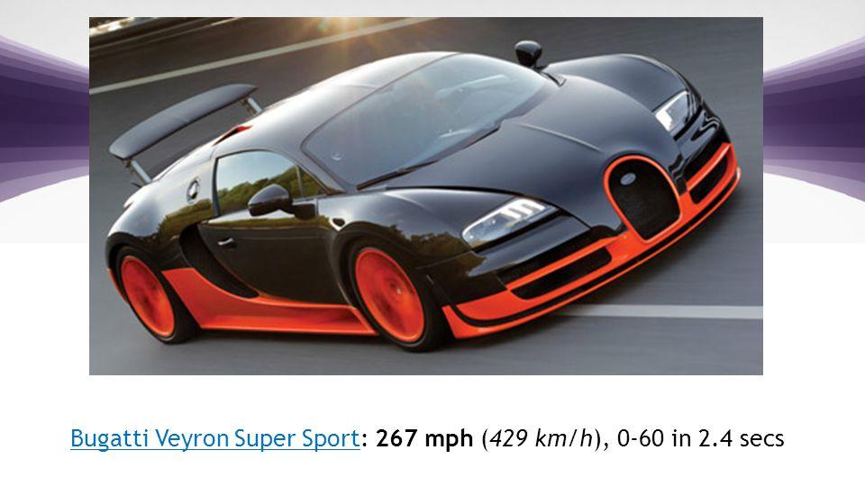 1 | © 2012 V-Key.com – Proprietary and Confidential Bugatti Veyron Super SportBugatti Veyron Super Sport: 267 mph (429 km/h), 0-60 in 2.4 secs