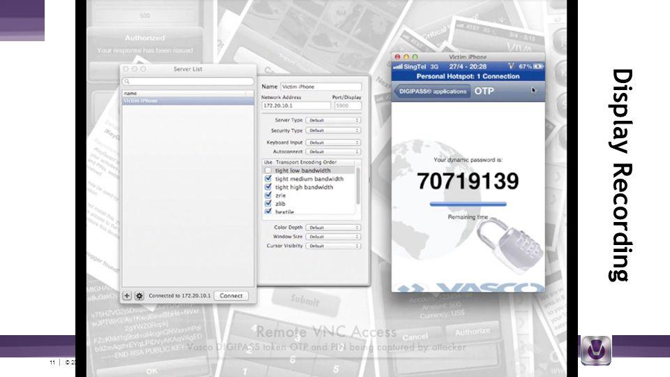 11 | © 2012 V-Key.com – Proprietary and Confidential Display Recording