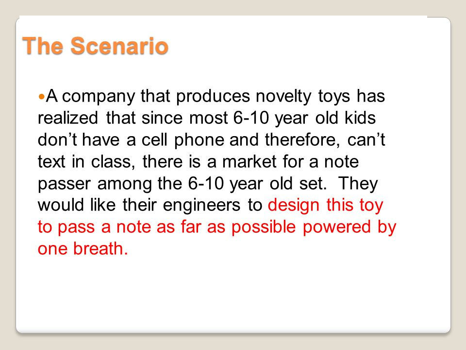The Scenario A company that produces novelty toys has realized that since most 6-10 year old kids dont have a cell phone and therefore, cant text in c