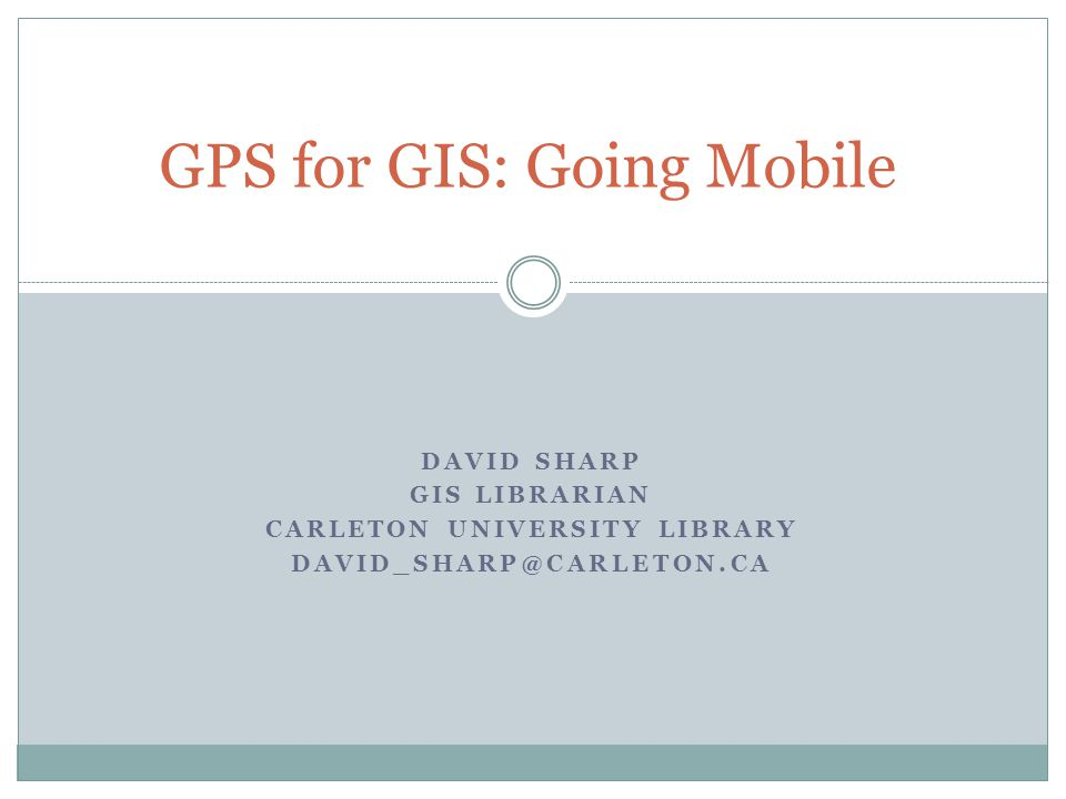Global Positioning System Geographic Information System GPS and GIS