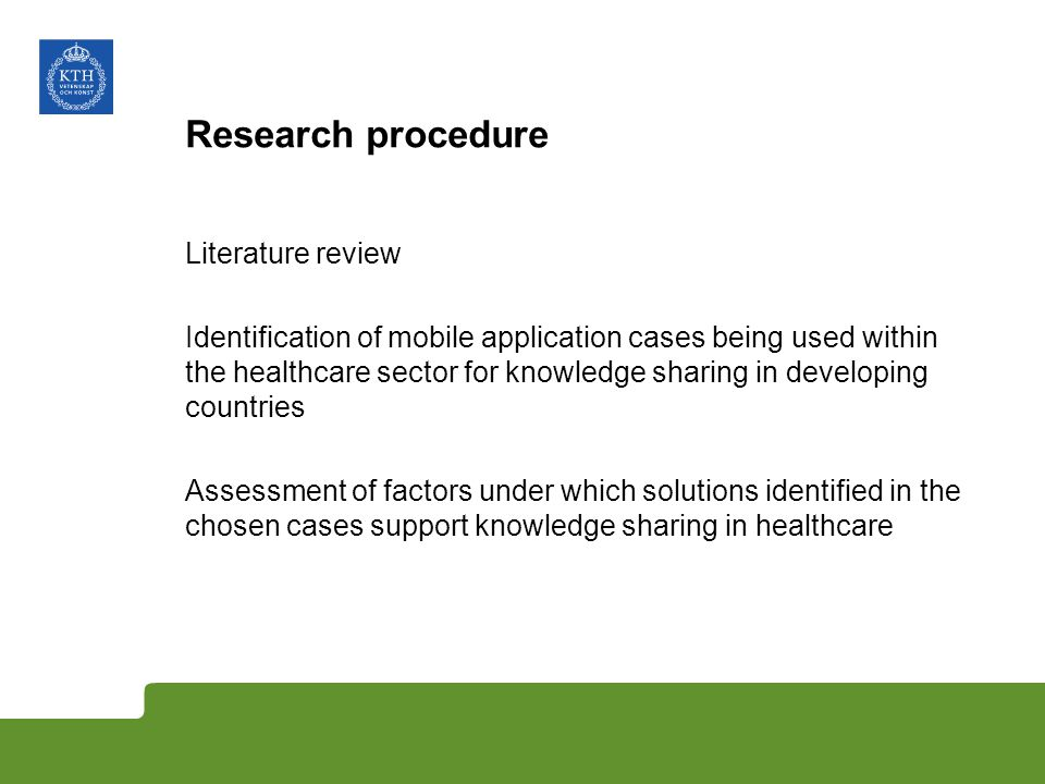 Research procedure Literature review Identification of mobile application cases being used within the healthcare sector for knowledge sharing in devel