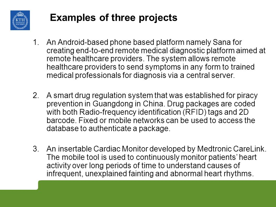Examples of three projects 1.An Android-based phone based platform namely Sana for creating end-to-end remote medical diagnostic platform aimed at rem