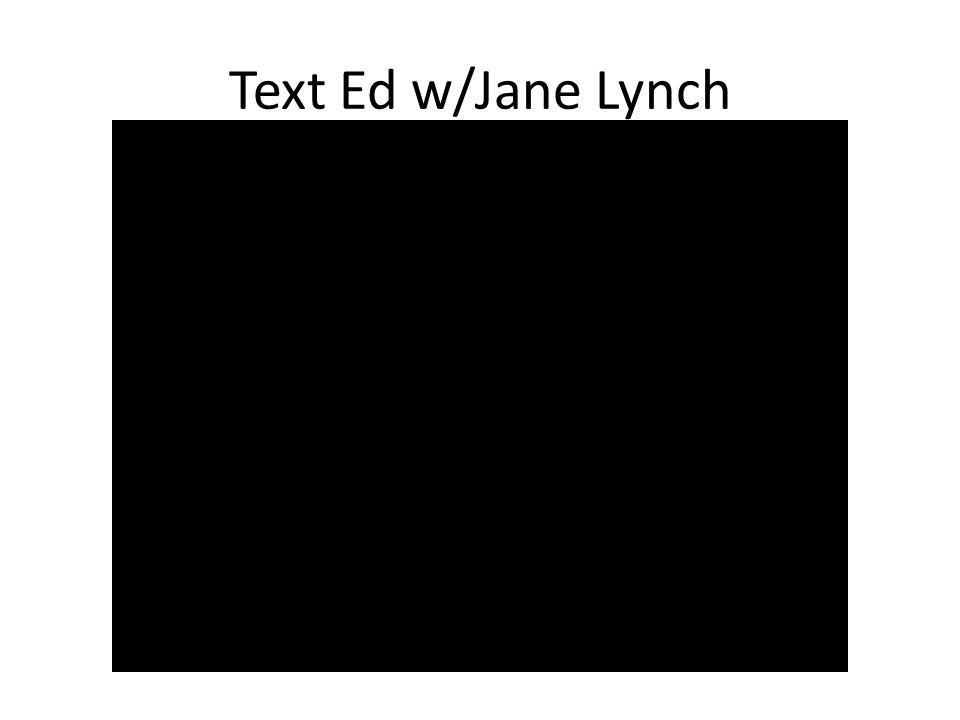 Text Ed w/Jane Lynch