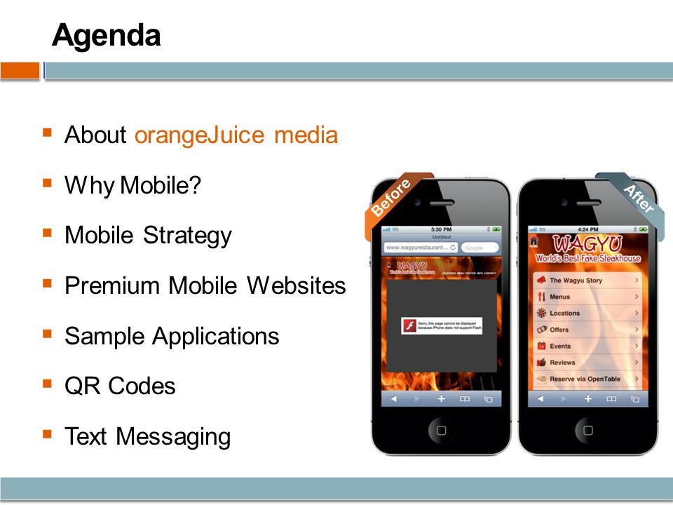 Agenda About orangeJuice media Why Mobile.