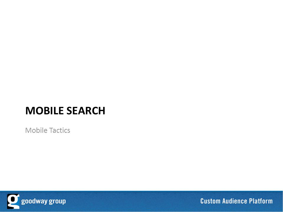 8 MOBILE SEARCH Mobile Tactics