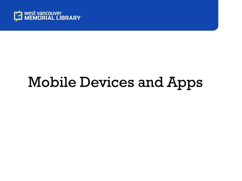 Overview Mobile Devices Apps Overview of Follow-Up Activities Q&A