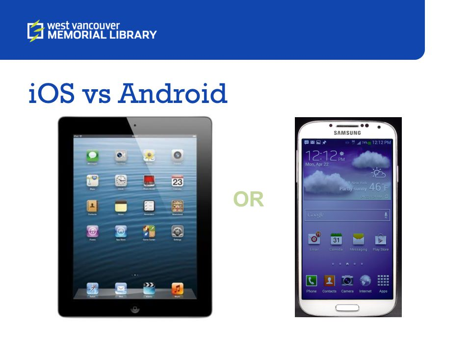 iOS vs Android OR