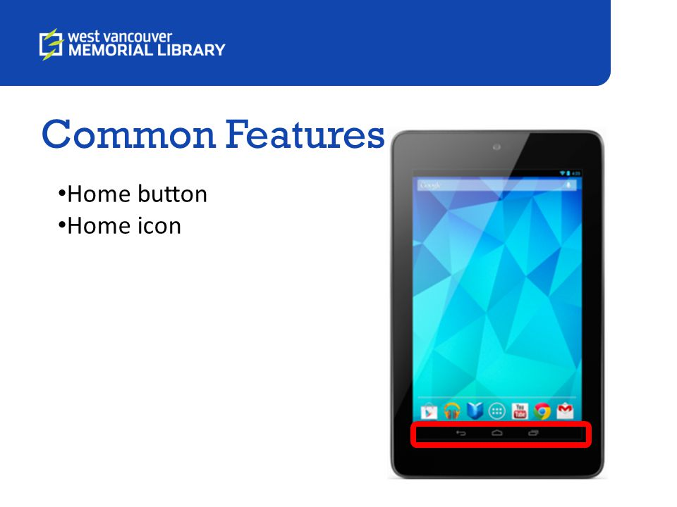 Common Features Home button Home icon