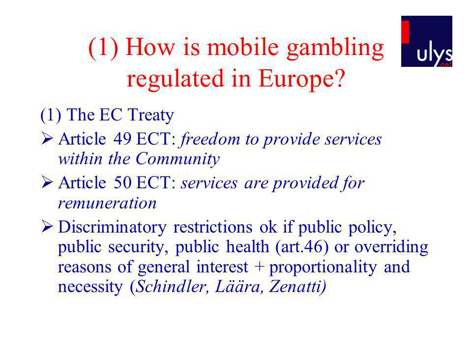 (1) How is mobile gambling regulated in Europe.
