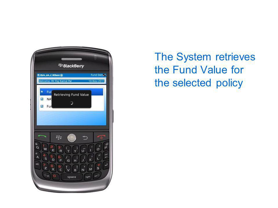 The System retrieves the Fund Value for the selected policy