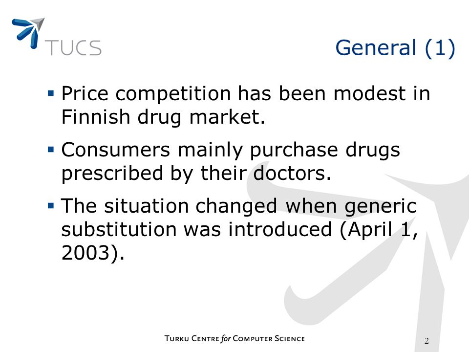 2 General (1) Price competition has been modest in Finnish drug market.