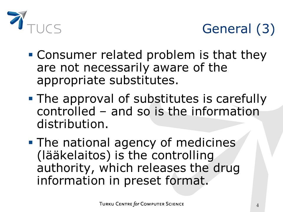 4 General (3) Consumer related problem is that they are not necessarily aware of the appropriate substitutes.