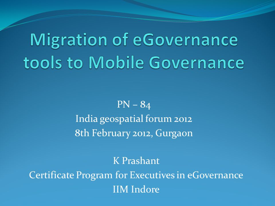 eGovernance in India Evolved from computerization of Government Departments to initiatives that encapsulate the finer points of Governance, such as citizen centricity, service orientation and transparency.
