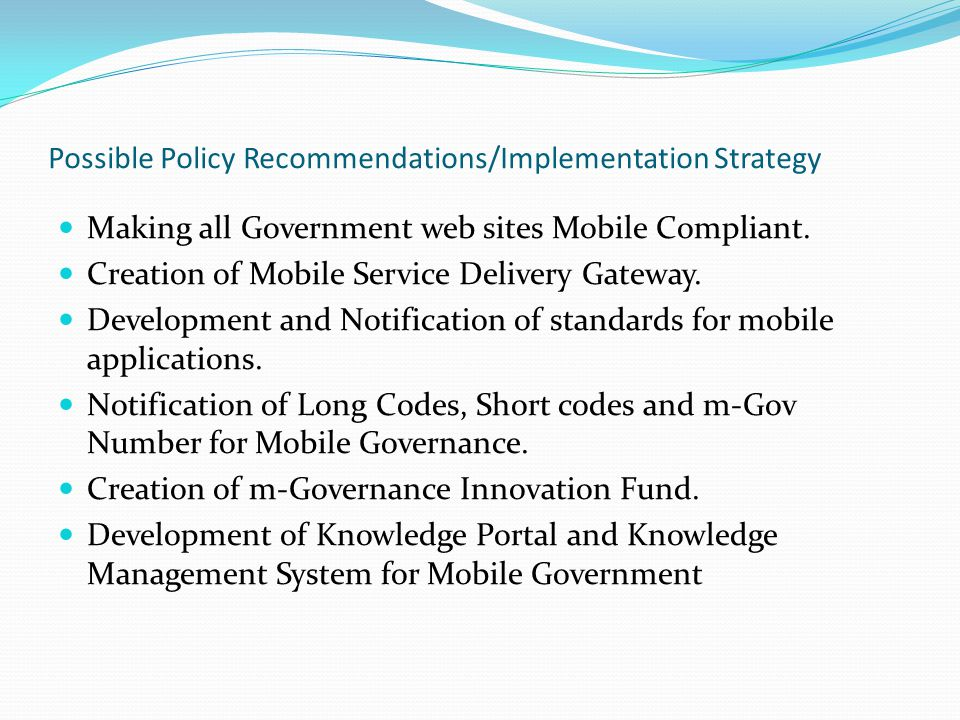 Possible Policy Recommendations/Implementation Strategy Making all Government web sites Mobile Compliant.