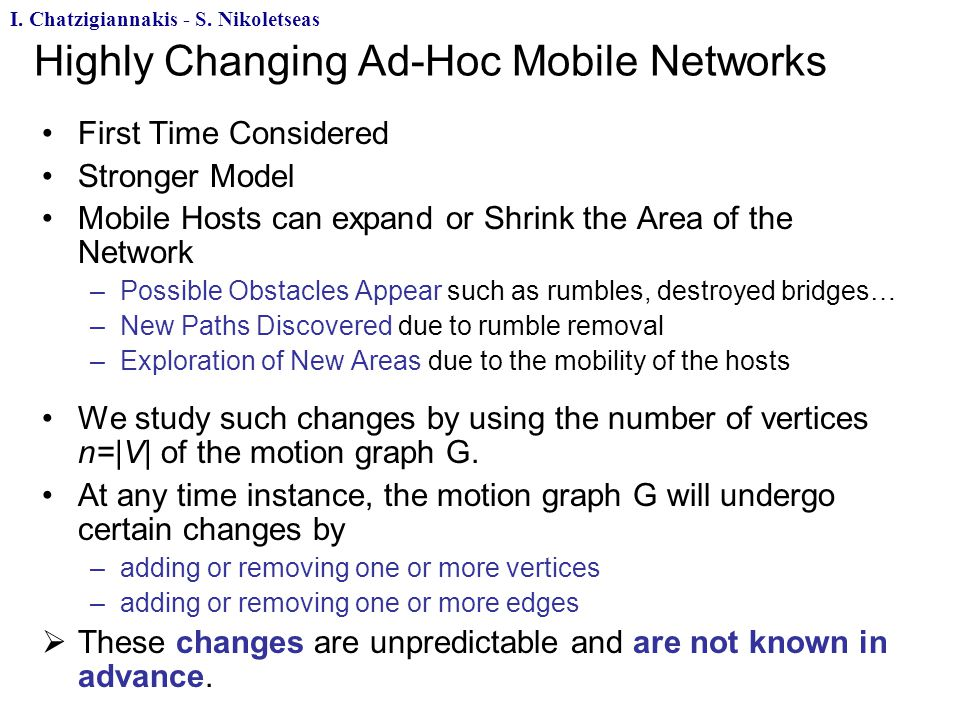 Highly Changing Ad-Hoc Mobile Networks I. Chatzigiannakis - S.