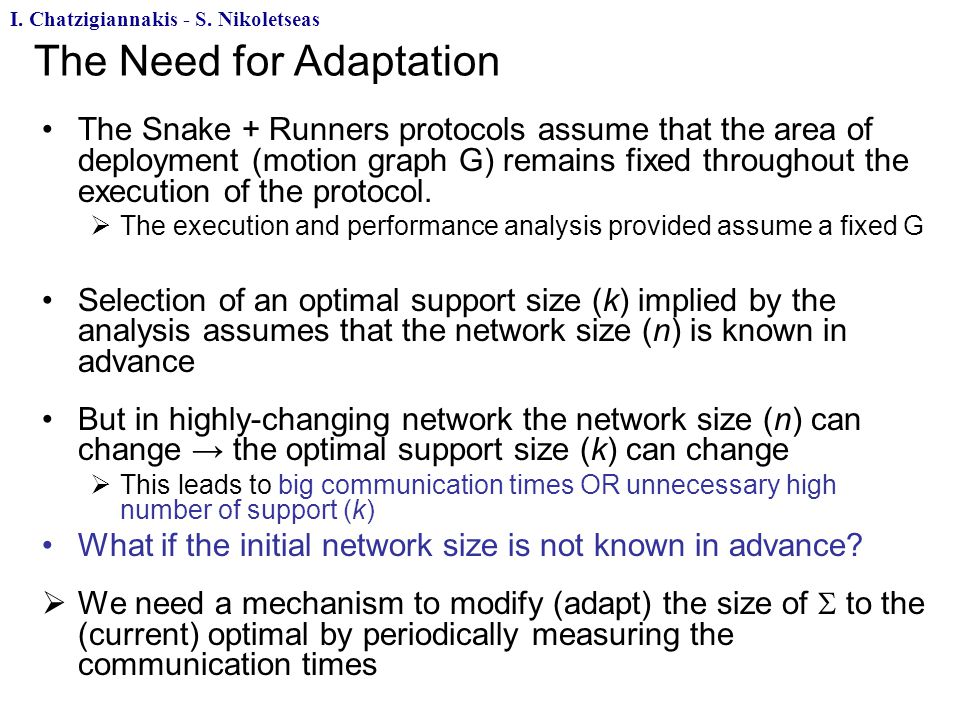 The Need for Adaptation I. Chatzigiannakis - S.