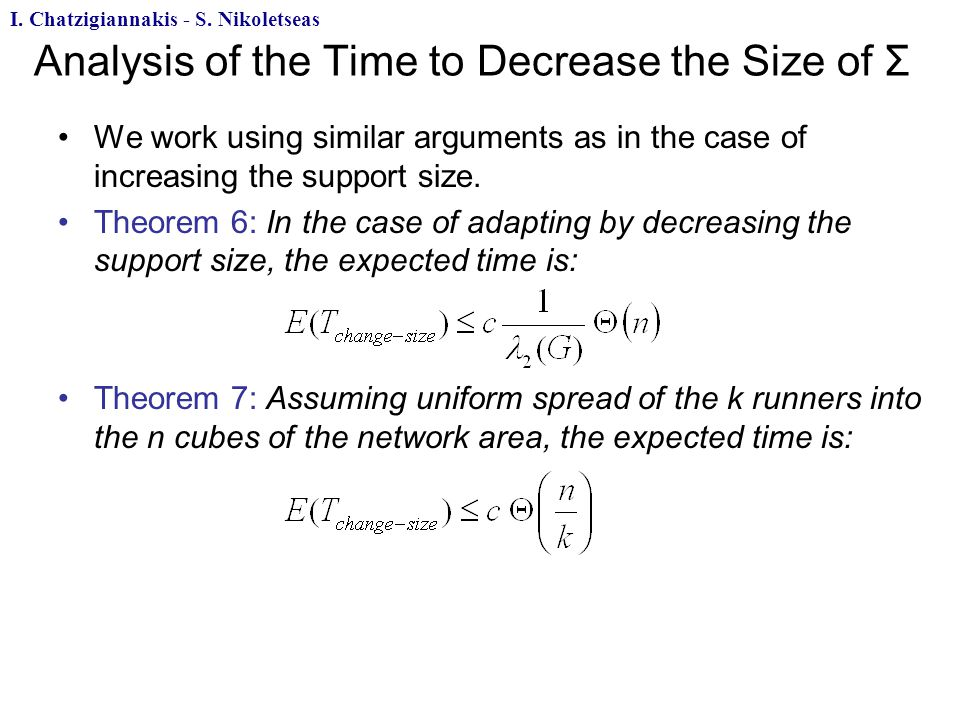 Analysis of the Time to Decrease the Size of Σ We work using similar arguments as in the case of increasing the support size.