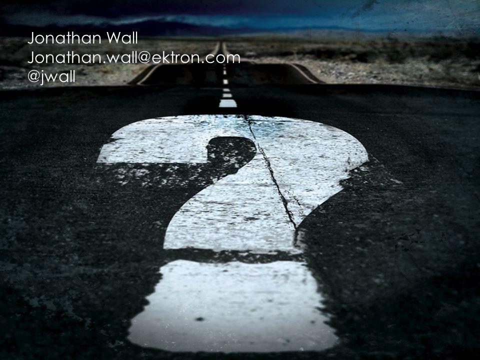 Jonathan Wall Jonathan.wall@ektron.com @jwall