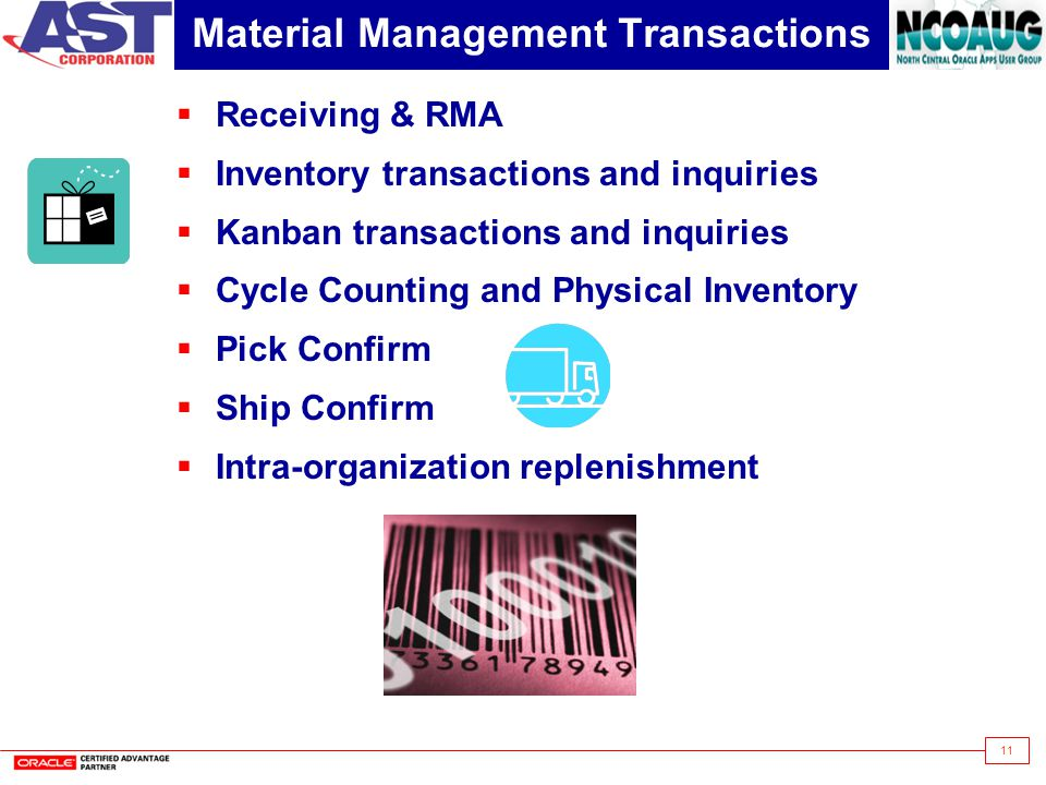 11 Material Management Transactions Receiving & RMA Inventory transactions and inquiries Kanban transactions and inquiries Cycle Counting and Physical