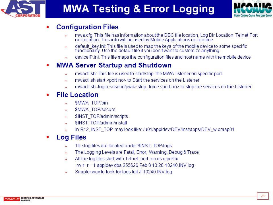 23 MWA Testing & Error Logging Configuration Files mwa.cfg: This file has information about the DBC file location, Log Dir Location, Telnet Port no Lo