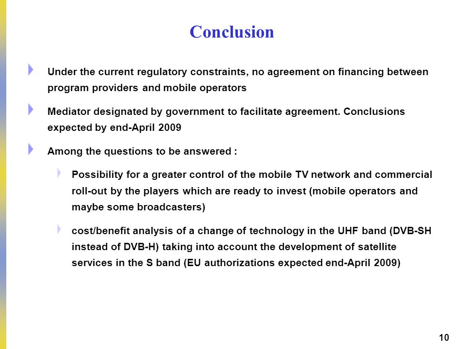 DEP – Pierre PETILLAULT, Didier GUILLOUX, Bernard CELLI – 20/10/2006 10 Under the current regulatory constraints, no agreement on financing between program providers and mobile operators Mediator designated by government to facilitate agreement.