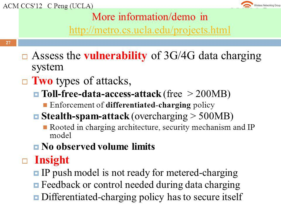 Summary 27 Assess the vulnerability of 3G/4G data charging system Two types of attacks, Toll-free-data-access-attack (free > 200MB) Enforcement of dif