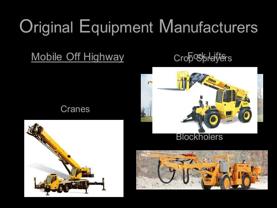 O riginal E quipment M anufacturers Mobile Off Highway Crop Sprayers Blockholers Cranes Fork Lifts