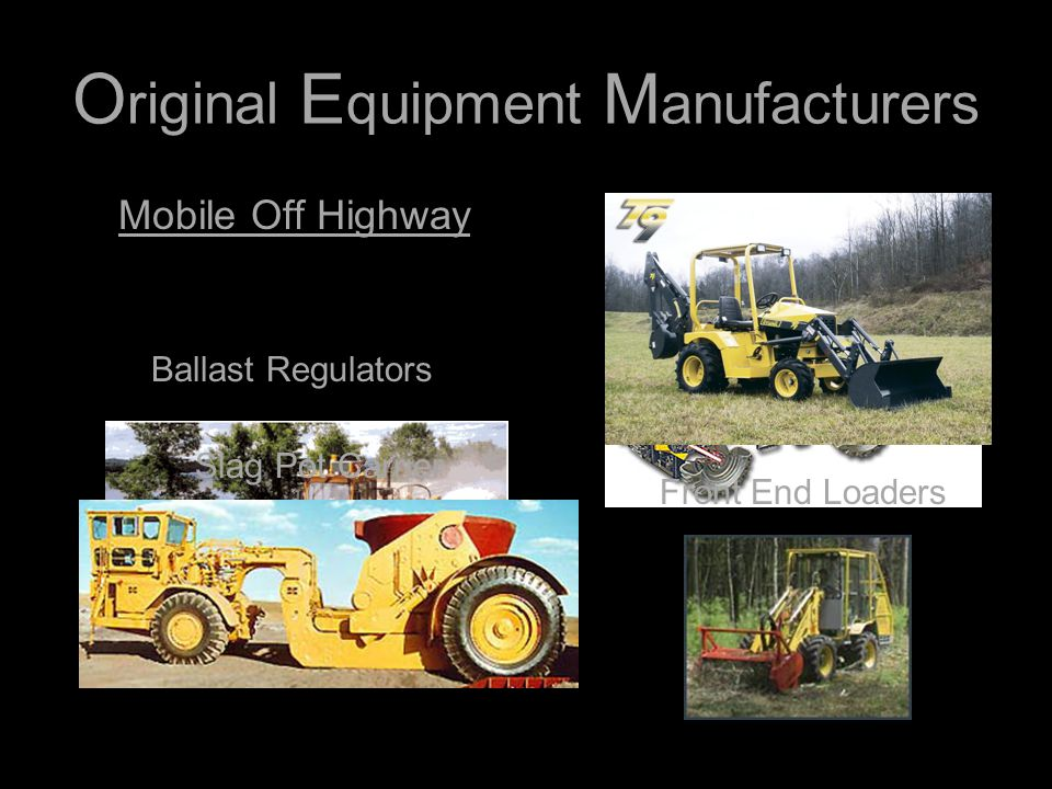 O riginal E quipment M anufacturers Mobile Off Highway Municipal Tractors Ballast Regulators Front End Loaders Slag Pot Carrier