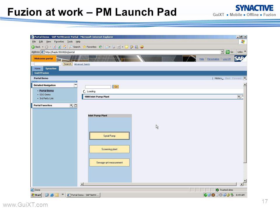 www.GuiXT.com GuiXT Mobile Offline Fuzion 17 Fuzion at work – PM Launch Pad