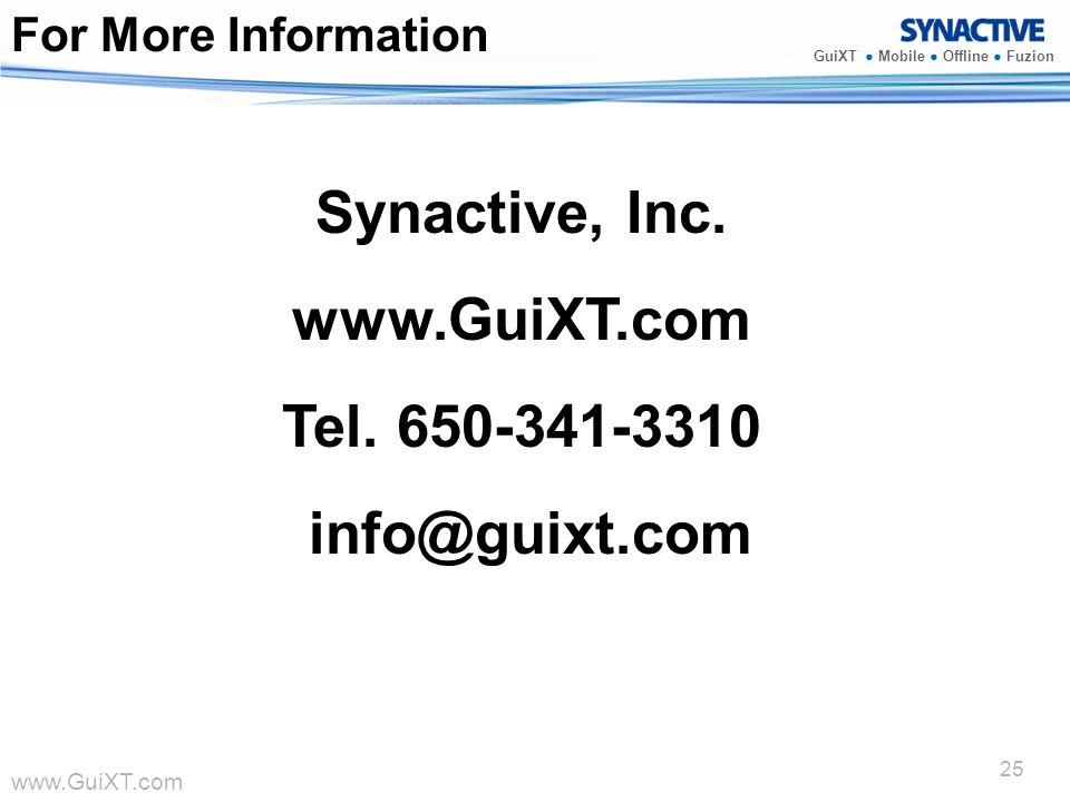 www.GuiXT.com GuiXT Mobile Offline Fuzion 25 Synactive, Inc. www.GuiXT.com Tel. 650-341-3310 info@guixt.com For More Information