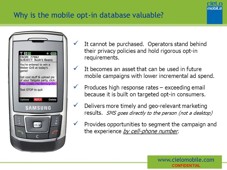 CONFIDENTIAL www.cielomobile.com Why is the mobile opt-in database valuable.