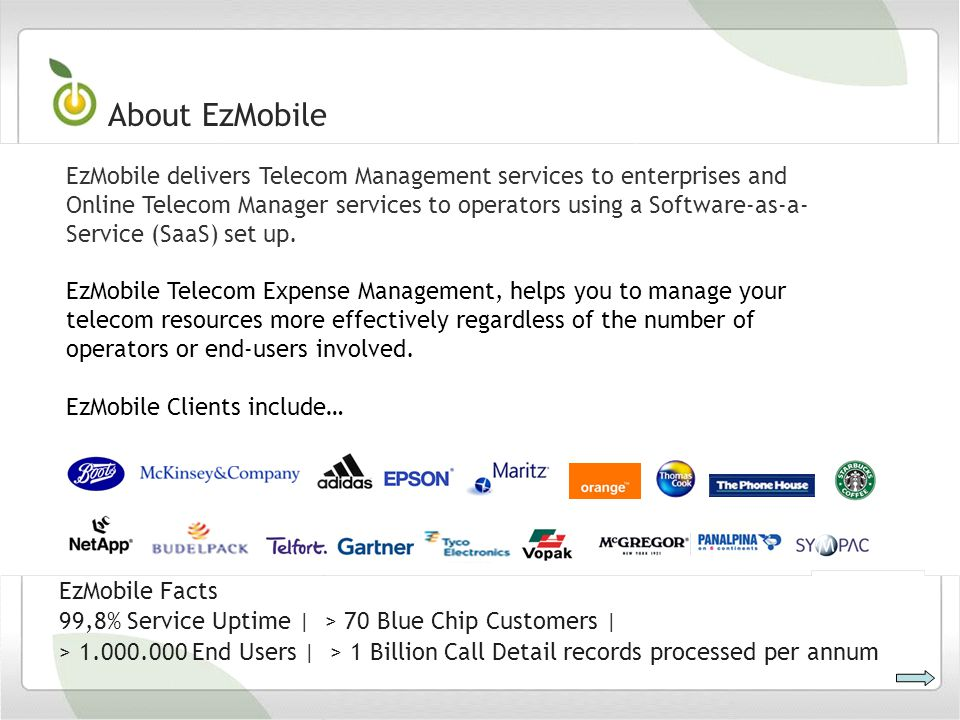 EzMobile delivers Telecom Management services to enterprises and Online Telecom Manager services to operators using a Software-as-a- Service (SaaS) set up.