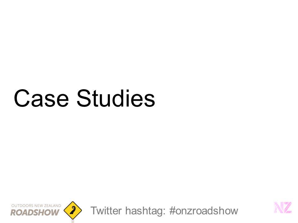 Twitter hashtag: #onzroadshow Case Studies