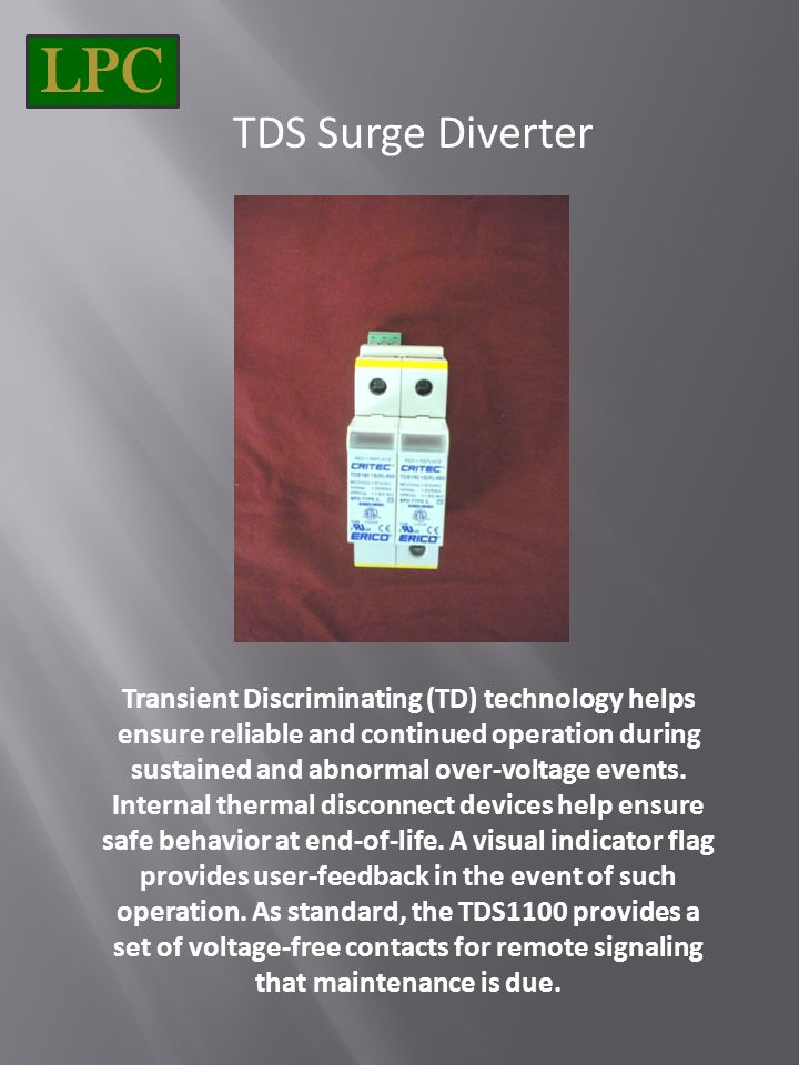 TDS Surge Diverter Transient Discriminating (TD) technology helps ensure reliable and continued operation during sustained and abnormal over-voltage e