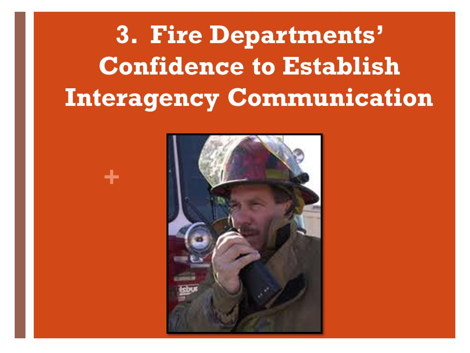 + 3. Fire Departments Confidence to Establish Interagency Communication