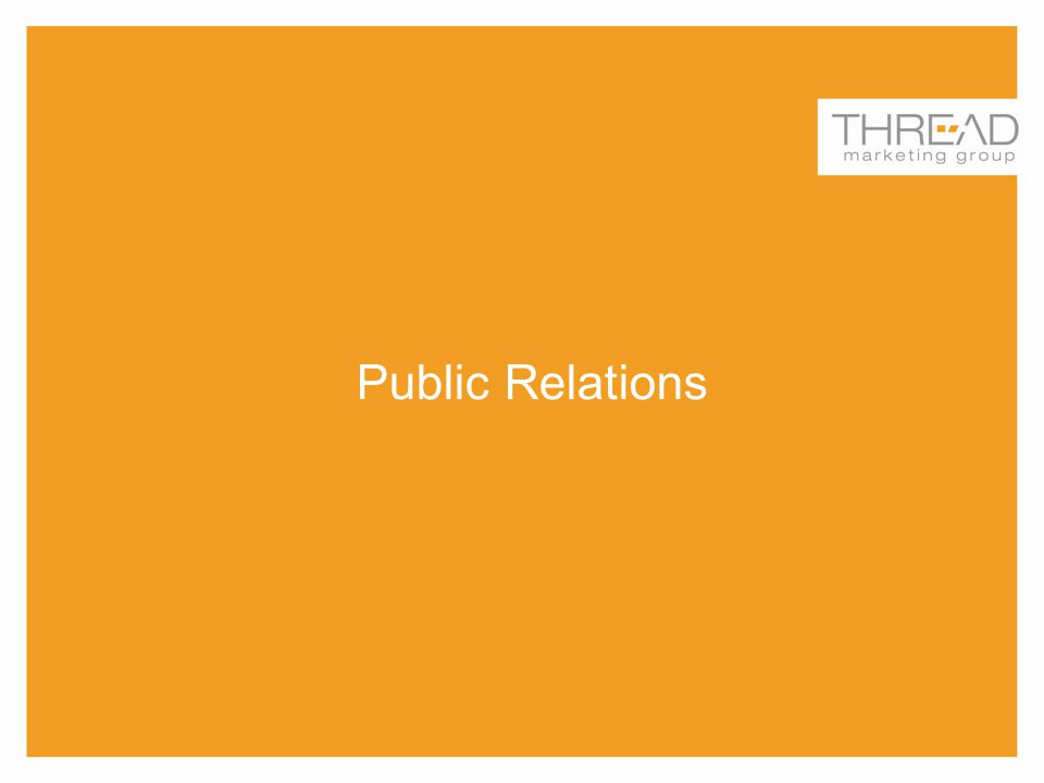 Thursday, June 12, 2014Thread Marketing Group30 Public Relations