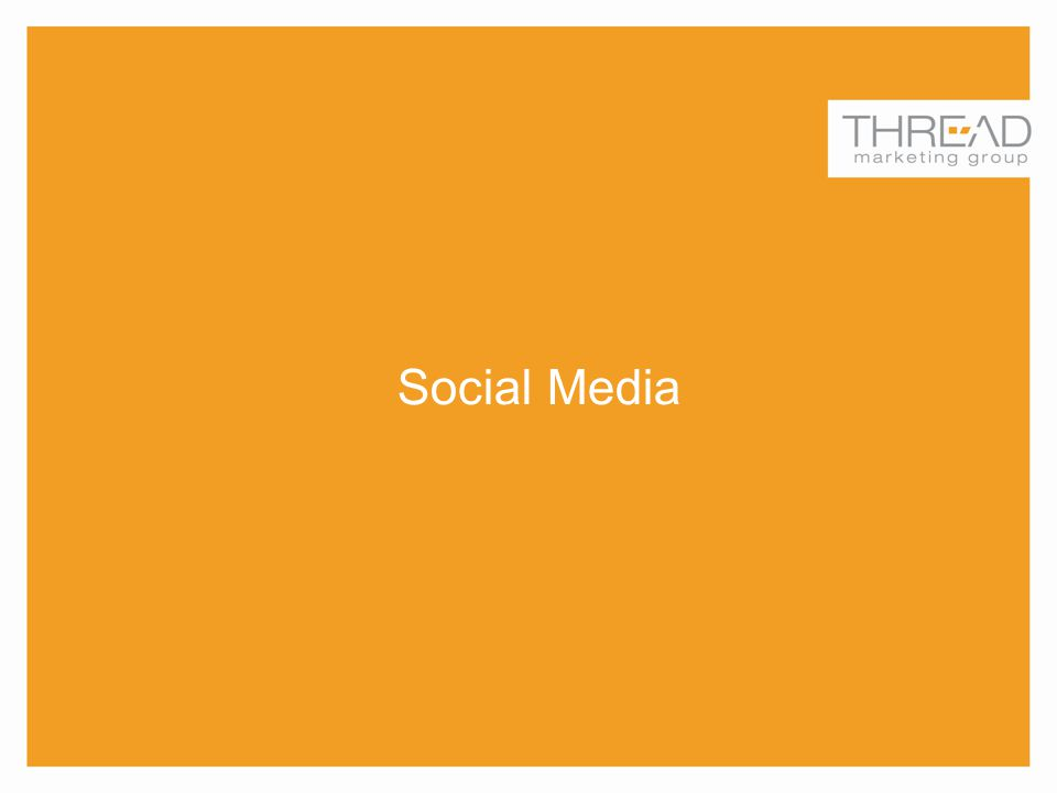 Thursday, June 12, 2014Thread Marketing Group34 Social Media
