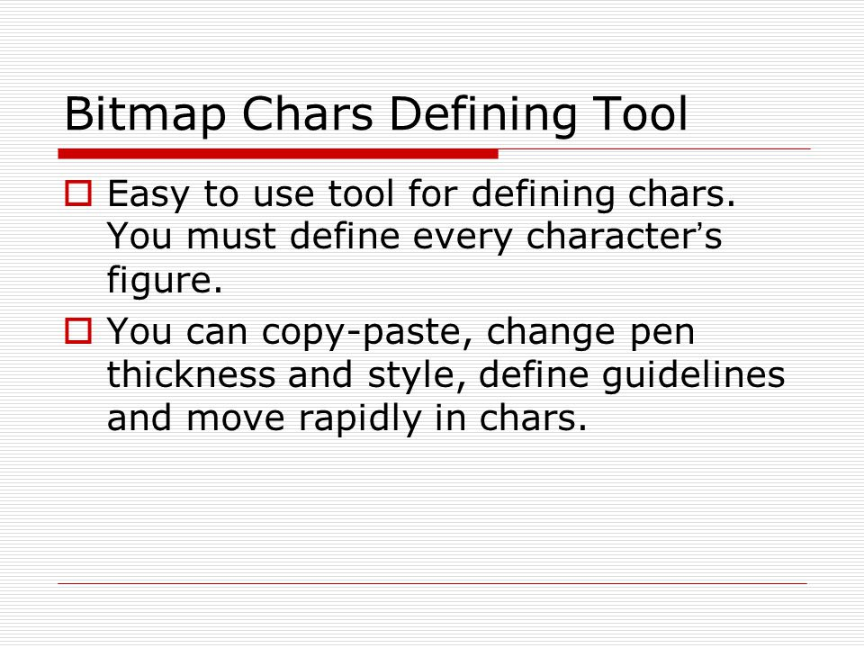 Bitmap Chars Defining Tool Easy to use tool for defining chars.